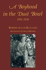 Boyhood in the Dust Bowl, 1926-1934 by Robert Allen Rutland
