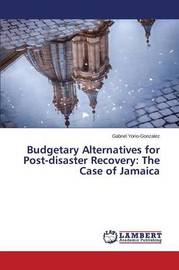 Budgetary Alternatives for Post-Disaster Recovery by Yorio-Gonzalez Gabriel