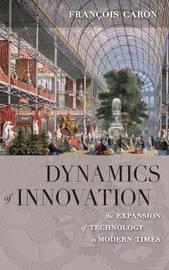 Dynamics of Innovation by Francois Caron