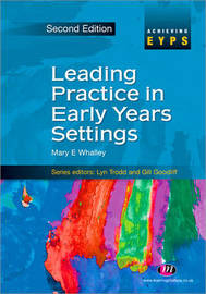 Leading Practice in Early Years Settings by Mary Whalley