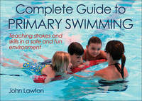 Complete Guide to Primary Swimming by John Lawton