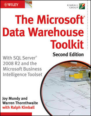 The Microsoft Data Warehouse Toolkit by Joy Mundy