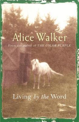 Alice Walker: Living by the Word by Alice Walker image