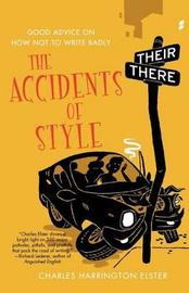 Accidents of Style by Charles Harrington Elster