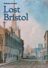 Lost Bristol by Victoria Coules image