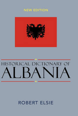 Historical Dictionary of Albania by Raymond Hutchings image