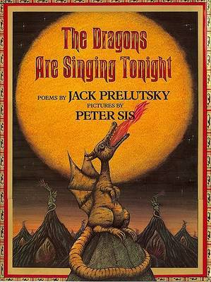 The Dragons are Singing Tonight by Jack Prelutsky image