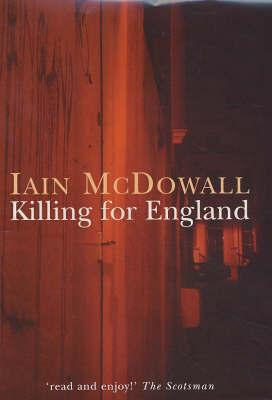 Killing For England by Iain McDowall