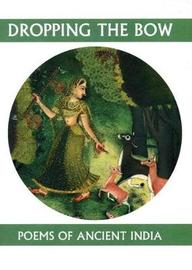 Dropping the Bow: Poems of Ancient India image