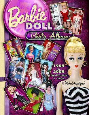 Barbie Doll Photo Album 1959 to 2009: Identifications & Values by J Michael Augustyniak image