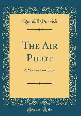 The Air Pilot by Randall Parrish image