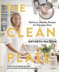 The Clean Plate by Gwyneth Paltrow