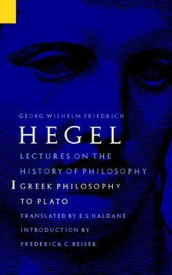 Lectures on the History of Philosophy, Volume 1 by Georg Wilhelm Friedrich Hegel