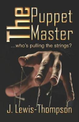 The Puppet Master by J Lewis-Thompson