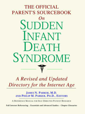 The Official Parent's Sourcebook on Sudden Infant Death Syndrome: A Revised and Updated Directory for the Internet Age by ICON Health Publications image