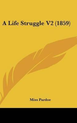 A Life Struggle V2 (1859) by Miss Pardoe image