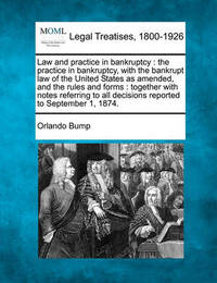 Law and Practice in Bankruptcy by Orlando Bump