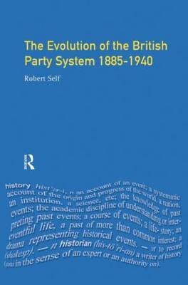 Evolution of the British Party System by Robert C. Self
