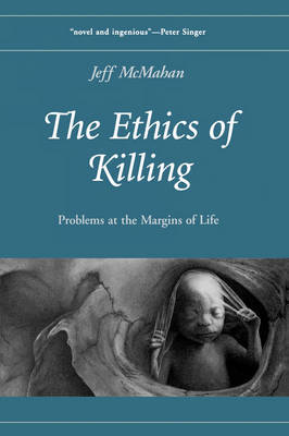 The Ethics of Killing by Jeff McMahan