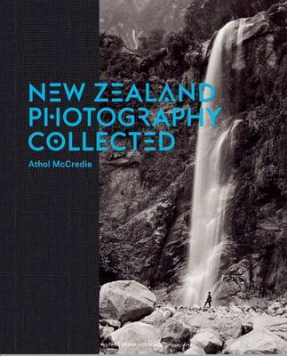 New Zealand Photography: Collected by Athol McCredie
