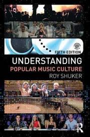 Understanding Popular Music Culture by Roy Shuker