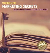 Marketing Secrets by Stephen L. Fox