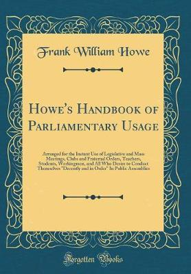 Howe's Handbook of Parliamentary Usage by Frank William Howe image