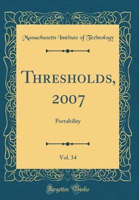 Thresholds, 2007, Vol. 34 by Massachusetts Institute of Technology image