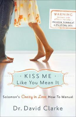 Kiss Me Like You Mean it: Solomon's Crazy in Love How-to Manual by David Clarke image
