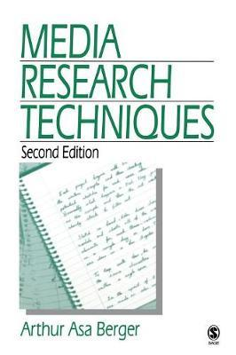 Media Research Techniques by Arthur Asa Berger