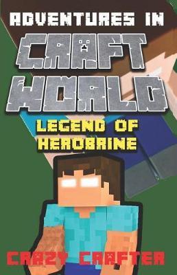 Legend of Herobrine by Crazy Crafter