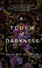A Touch of Darkness by Scarlett St Clair