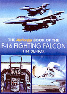 "The ""AirForces Monthly"" Book of the F-16 Fighting Falcon by Tim Senior image"