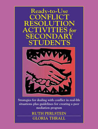 Ready-to-Use Conflict Resolution Activities for Secondary Students by Ruth Perlstein