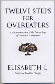 Twelve Steps For Overeaters by Elisabeth L