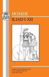 Iliad: Bks.1-12 by Homer