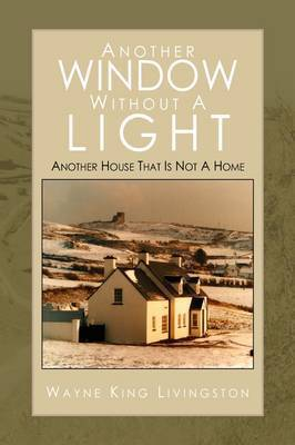 Another Window Without a Light by Wayne King Livingston