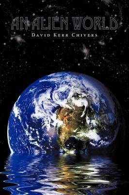 An Alien World by David Kerr, PH. (University of Oxford University of Oxford, Oxford, UK University of Oxford, Oxford, UK University of Oxford, Oxford, UK University of