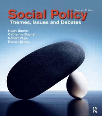 Social Policy: Themes, Issues and Debates by Hugh M. Bochel