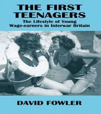 The First Teenagers by David Fowler