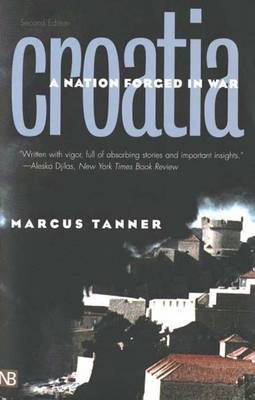 Croatia: A Nation Forged in War by Marcus Tanner image