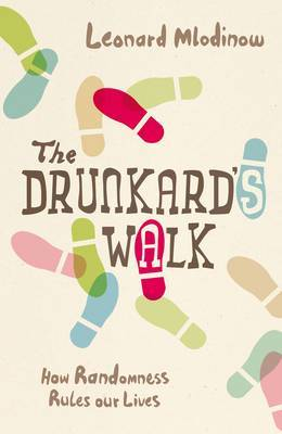 The Drunkard's Walk : How Randomness Rules Our Lives by Leonard Mlodinow image