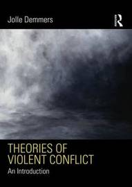 Theories of Violent Conflict by Jolle Demmers