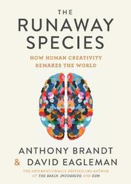 The Runaway Species by David Eagleman image