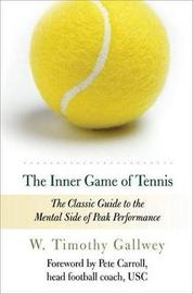 The Inner Game of Tennis by W.Timothy Gallwey