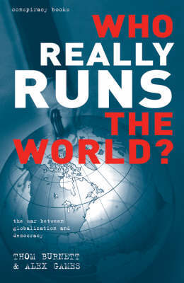 Who Really Runs the World?: The War Between Globalisation and Democracy by Kenn Thomas image
