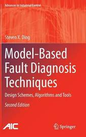 Model-Based Fault Diagnosis Techniques by Steven X. Ding