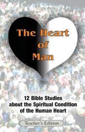 The Heart of Man (Teacher's Edition) by Jeremy J Markle image