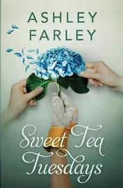 Sweet Tea Tuesdays by Ashley Farley image