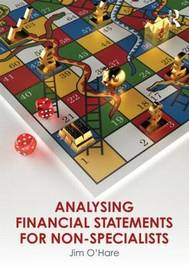 Analysing Financial Statements for Non-Specialists by Jim O'Hare